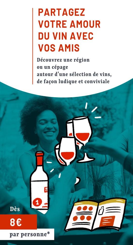 Partagez votre amour du vin avec vos amis, quand vous le souhaitez